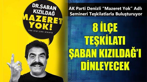 AK Parti Denizli Şaban Kızıldağ'ı Denizli İle Buluşturuyor