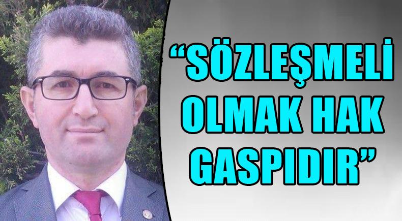 """""""SÖZLEŞMELİ OLMAK HAK GASPIDIR"""""""
