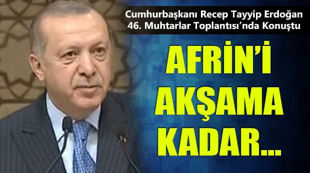 Erdoğan'dan Muhtarlar Toplantısı'nda Afrin Açıklaması