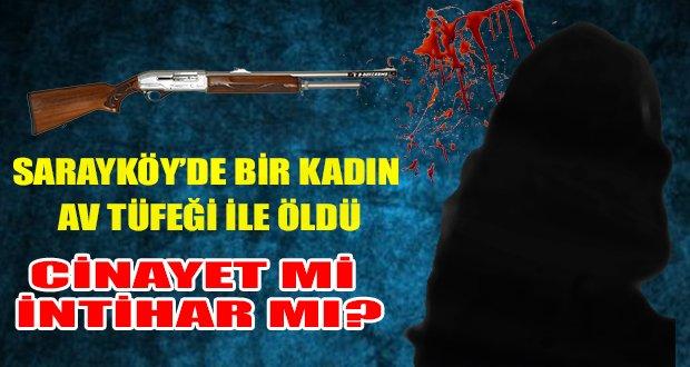 Sarayköy'de Bir Kadın Daha Öldü