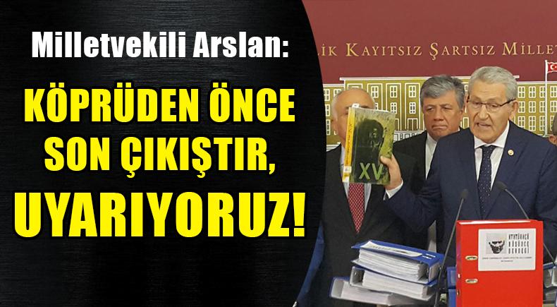 """""""KÖPRÜDEN ÖNCE SON ÇIKIŞTIR, UYARIYORUZ"""""""