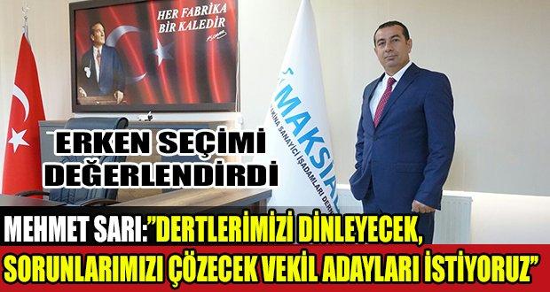 Mehmet Sarı, Erken Seçimi Değerlendirdi
