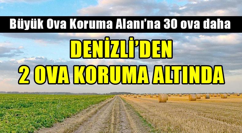 DENİZLİ'DEN 2 OVA KORUMA ALTINDA