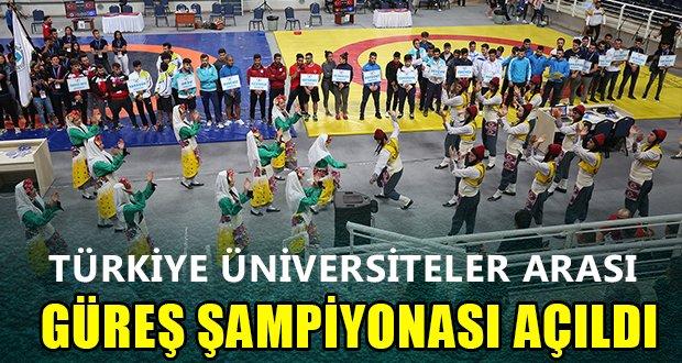 Türkiye Üniversitelerarası Güreş Şampiyonası'nın Açılışı Gerçekleştirildi