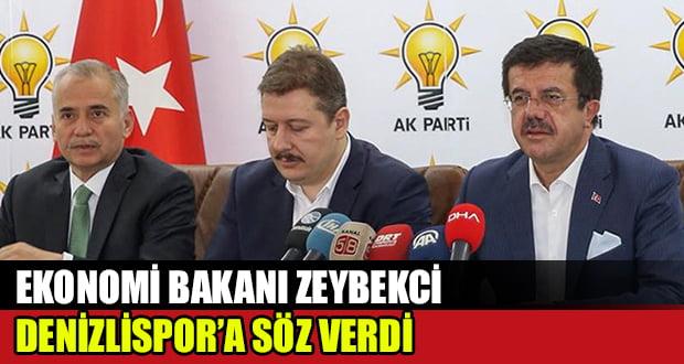 Bakan Zeybekci Denizlispor'a Söz Verdi