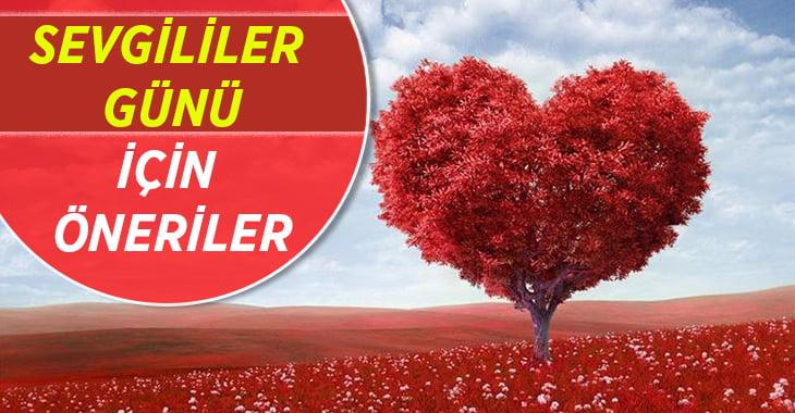 Sevgililer Günü / Sevgiliye Hediye Önerileri