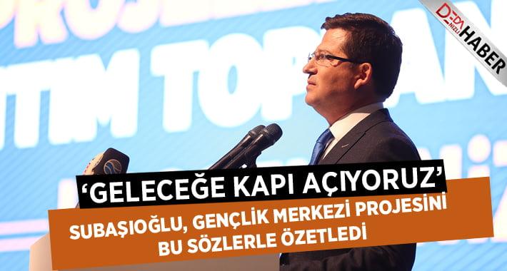 Başkan Subaşıoğlu: Geleceğe Kapı Açıyoruz