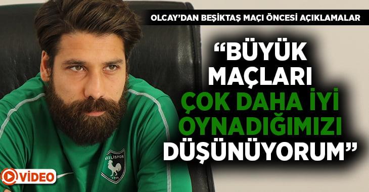 """Denizlisporlu futbolcu Olcay Şahan:""""Büyük maçları çok iyi oynadığımızı düşünüyorum"""""""
