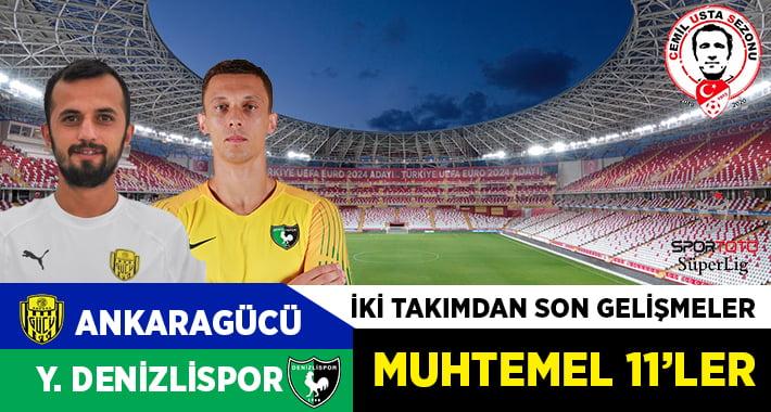 MKE Ankaragücü – Yukatel Denizlispor maç öncesi son gelişmeler