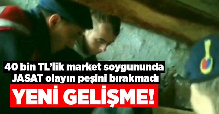 40 bin TL'lik market soygununda JASAT olayın peşini bırakmadı