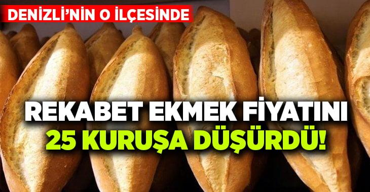 Denizli'nin o ilçesinde ekmek fiyatı 25 kuruşa düştü