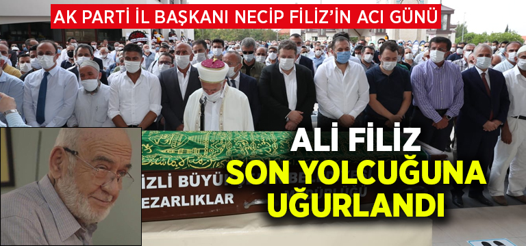Ali Filiz son yolculuğuna uğurlandı