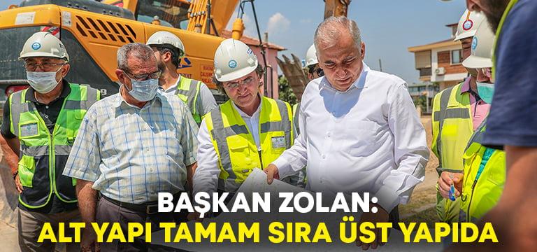 Başkan Zolan: Alt yapı tamam sıra üst yapıda