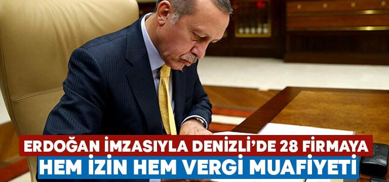 Cumhurbaşkanı Erdoğan'ın imzası ile 28 firmaya hem izin hem vergi muafiyeti