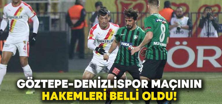 Göztepe-Denizlispor maçının hakemleri belli oldu!