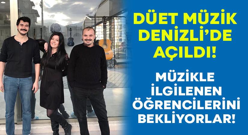 Düet Müzik Denizli'de açıldı!
