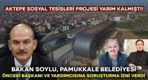 Bakan Soylu Pamukkale Belediyesi önceki başkanı Gürlesin ve yardımcısı hakkında soruşturma izni verdi