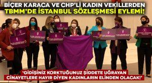 Biçer Karaca ve CHP'li kadın vekillerden TBMM'de mor örtülü İstanbul sözleşmesi eylemi yaptı!