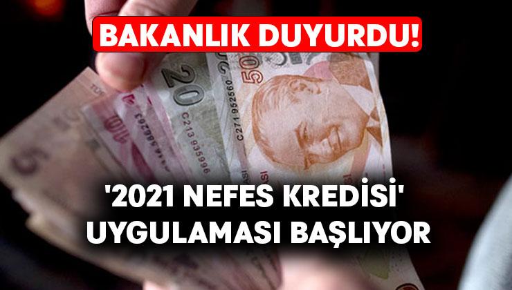 Bakanlık duyurdu! '2021 Nefes Kredisi' uygulaması başlıyor