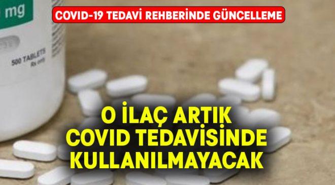 Covid-19 tedavisinde artık o ilaç kullanılmayacak