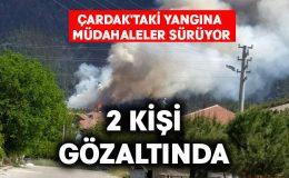 Çardak'taki yangına müdahaleler sürüyor.. İki kişi gözaltında
