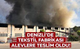 Denizli'de tekstil fabrikası alevlere teslim oldu!
