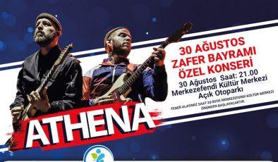 30 Ağustos Zafer Bayramı'nın coşkusunu Athena yaşatacak