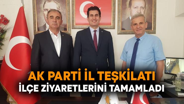 AK Parti İl Teşkilatı ilçe ziyaretlerini tamamladı