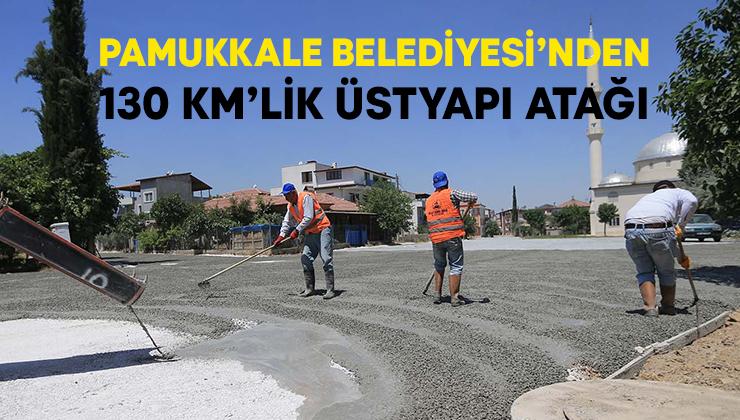Pamukkale Belediyesinden 130 km'lik üstyapı atağı