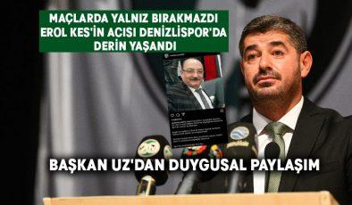 Erol Kes'in acısı Denizlispor'da derin yaşandı.. Başkan Uz'dan duygusal paylaşım