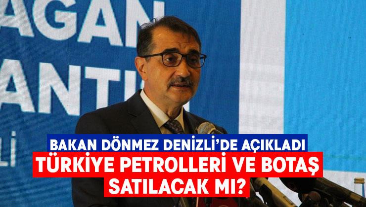 Bakan Dönmez'den Denizli'de, Türkiye Petrolleri ve BOTAŞ açıklaması